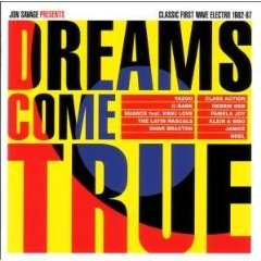 Dreams Come True - Classic First Wave Electro